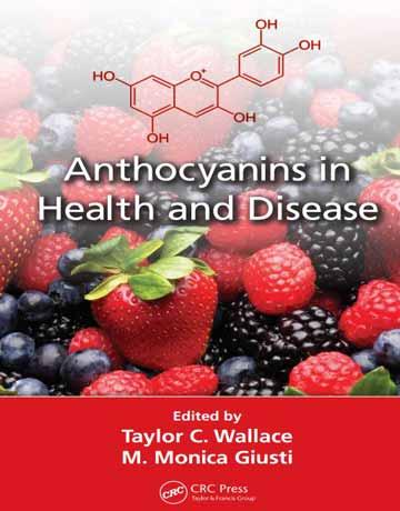 کتاب آنتوسیانین ها در سلامتی و بیماری Taylor C. Wallace