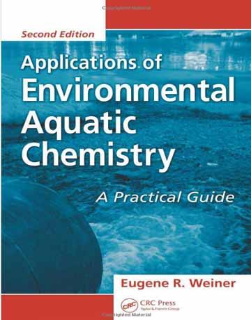 کتاب کاربرد های شیمی آبزی زیست محیطی ویرایش دوم Eugene R. Weiner