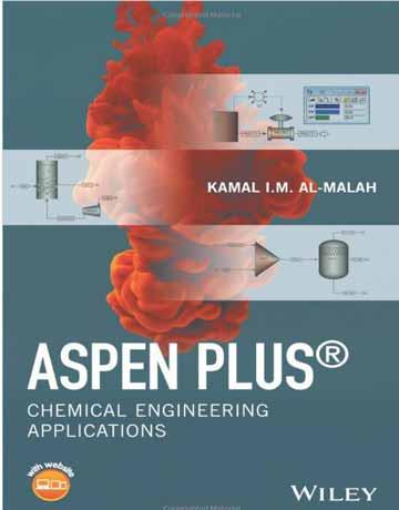 کتاب آموزش Aspen Plus: کاربردها در مهندسی شیمی