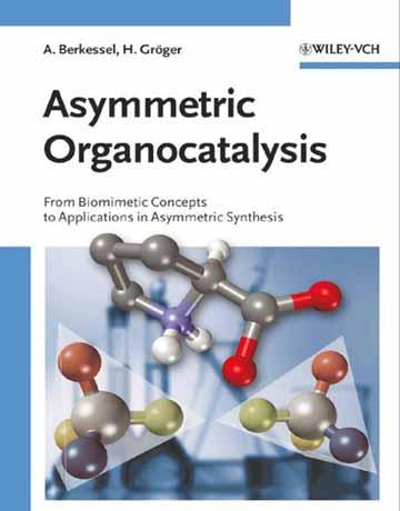 کتاب ارگانو کاتالیست نامتقارن: از مفاهیم بیومیمتیک تا کاربرد در سنتز نامتقارن