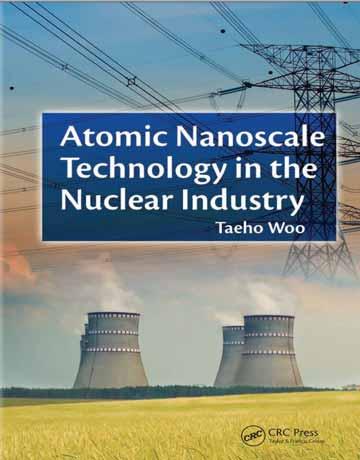 کتاب تکنولوژی نانومقیاس اتمی در صنعت هسته ای Taeho Woo