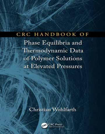 هندبوک CRC تعادلی فازی و داده های ترمودینامیکی محلول های پلیمری در فشار بالا