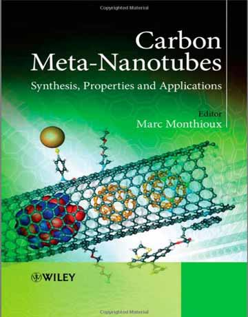 کتاب متا نانولوله های کربنی: سنتز، خواص و کاربردها Marc Monthioux