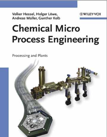 کتاب مهندسی فرایند میکرو شیمیایی: پردازش و دستگاه ها Volker Hessel
