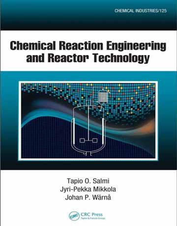 کتاب مهندسی واکنش های شیمیایی و تکنولوژی راکتور Tapio O. Salmi