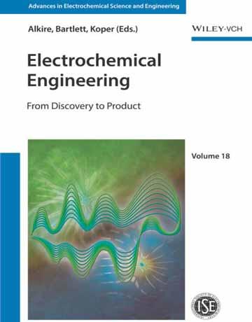 کتاب مهندسی الکتروشیمیایی: از کشف تا محصول جلد 18