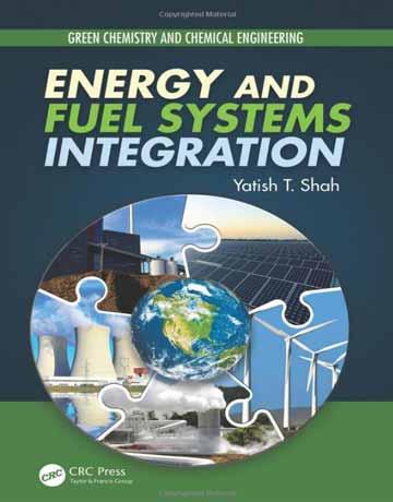 کتاب ادغام سیستم های انرژی و سوخت شیمی سبز و مهندسی شیمی