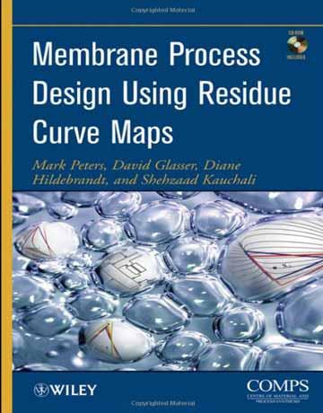 کتاب طراحی فرآیند غشایی با استفاده از نقشه های منحنی باقی مانده