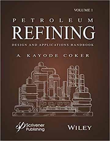 هندبوک طراحی و کاربرد پالایشگاه نفت و گاز A. Kayode Coker