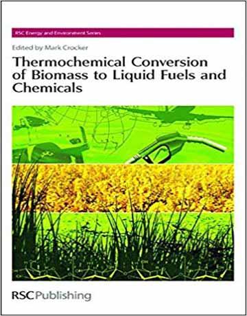 کتاب تبدیل ترموشیمیایی زیست توده بیومس به سوخت های مایع و مواد شیمیایی