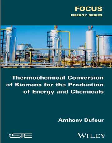 کتاب تبدیل ترموشیمیایی زیست توده بیومس به انرژی و مواد شیمیایی