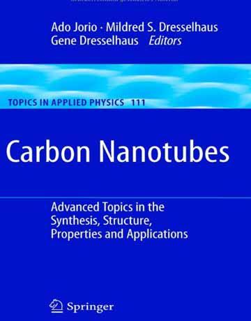 کتاب نانولوله های کربنی: موضوعات پیشرفته در سنتز، ساختار، خواص و کاربردها