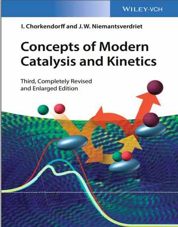 کتاب مفاهیم کاتالیز مدرن و سینتیک ویرایش سوم