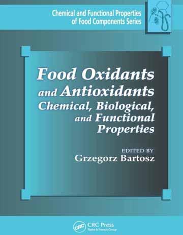 کتاب اکسیدان ها و آنتی اکسیدان ها: خواص شیمیایی، زیستی و عملکردی