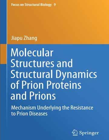 کتاب ساختار های مولکولی و دینامیک ساختاری پروتئین های پریون