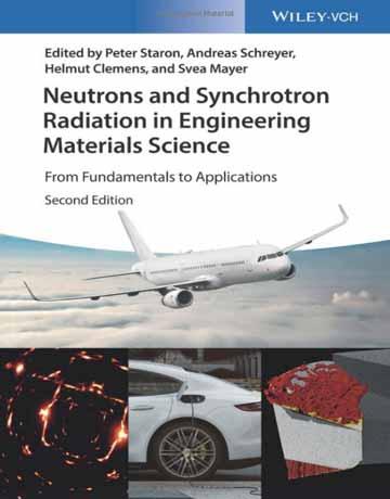 کتاب نوترون ها و اشعه سینکترون در مهندسی علوم مواد ویرایش دوم