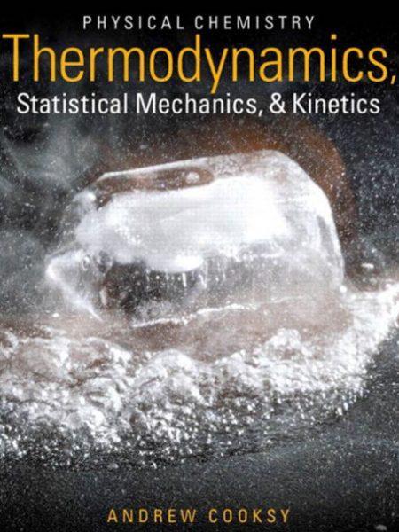 کتاب شیمی فیزیک: ترمودینامیک، مکانیک آماری و سینتیک