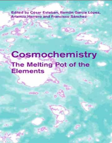 دانلود کتاب شیمی کیهانی: بوته ذوب عناصر