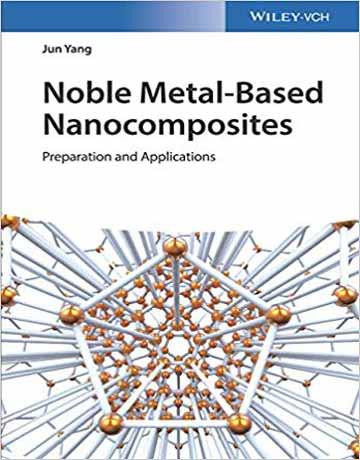 کتاب نانوکامپوزیت های بر پایه فلزات نوبل: تهیه و کاربردها