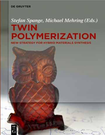 دانلود کتاب پلیمریزاسیون دوقلو Twin: استراتژی جدید برای سنتز مواد هیبریدی
