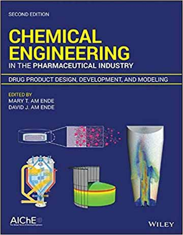 کتاب مهندسی شیمی در صنایع دارویی: طراحی محصولات دارویی و مدل سازی ویرایش دوم