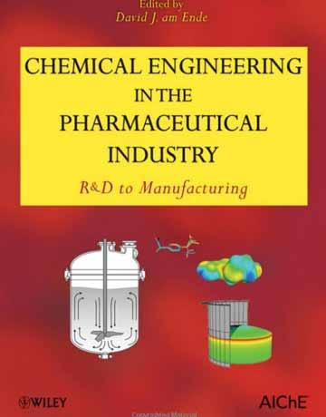 کتاب مهندسی شیمی در صنایع دارویی: R&D تا ساخت
