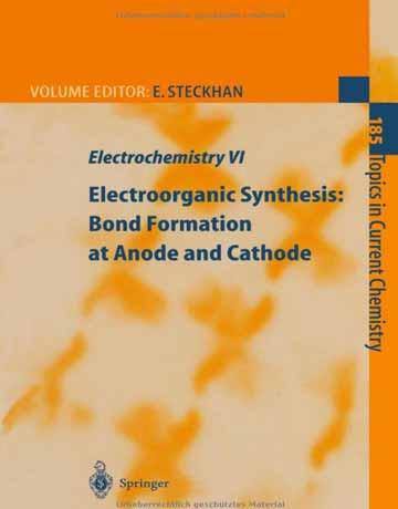 کتاب الکتروشیمی VI: سنتز الکتروآلی و تشکیل پیوند در آند و کاتد