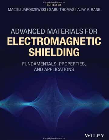کتاب مواد پیشرفته برای محافظت الکترومغناطیسی: اصول، خواص و کاربردها