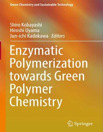 کتاب پلیمریزاسیون آنزیمی به سمت شیمی پلیمر سبز چاپ 2019