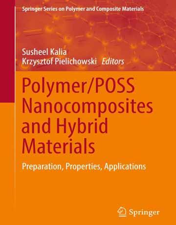 کتاب نانوکامپوزیت های پلیمر/POSS و مواد هیبریدی: تهیه، خواص و کاربردها 2019