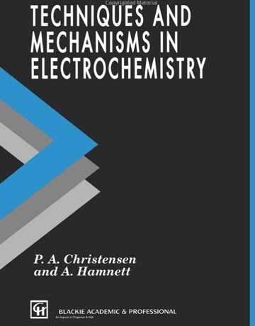 کتاب تکنیک ها و مکانیسم ها در الکتروشیمی نوشته کریستین