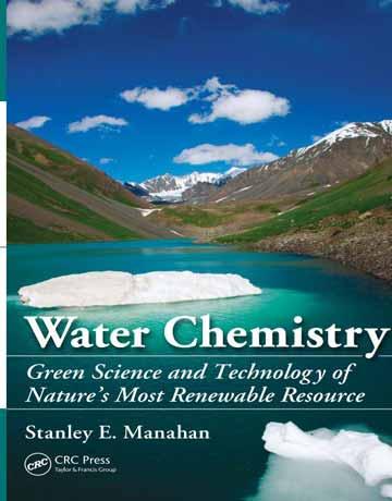 کتاب شیمی آب: علم و فناوری سبز بیشتر منابع تجدید پذیر طبیعت