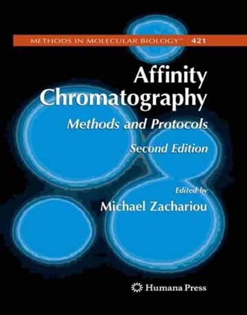 کروماتوگرافی میل ترکیبی Affinity Chromatography: روش ها و پروتکل ها ویرایش دوم