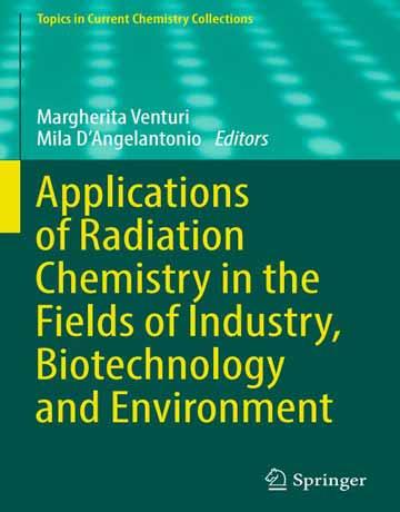 کاربردهای شیمی تابش در زمینه های صنعت، بیوتکنولوژی و محیط زیست