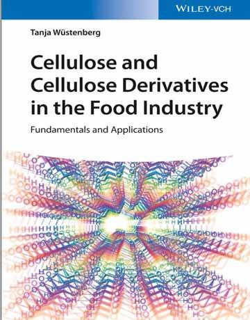 سلولز و مشتقات سلولز در صنایع غذایی: اصول و کاربردها