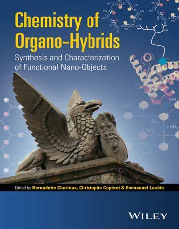 شیمی هیبریدهای آلی: سنتز و تعیین مشخصات نانو اشیاء کاربردی