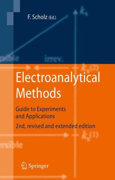 روش های الکتروتجزیه ای: راهنمای آزمایش ها و کاربردها ویرایش دوم