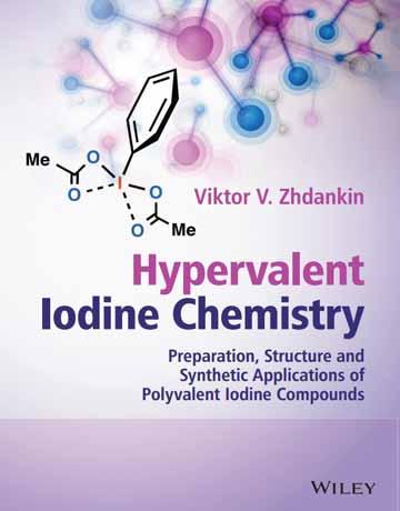 کتاب شیمی ید ظرفیت بالا Hypervalent Iodine: تهیه، ساختار و کاربرد سنتزی