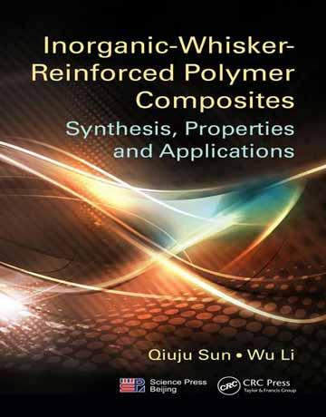 کامپوزیت های پلیمری تقویت شده با ریش های معدنی: سنتز، خواص و کاربرد
