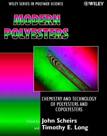 پلی استرهای مدرن: شیمی و تکنولوژی پلی استرها و كوپلی استرها