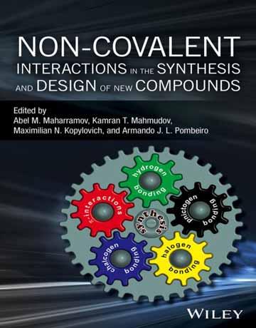 برهمکنش های غیرکووالانسی در سنتز و طراحی ترکیبات جدید