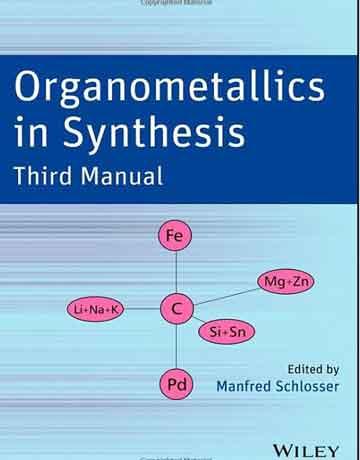 ترکیبات آلی فلزی در سنتز: راهنمای سوم توسط Manfred Schlosser