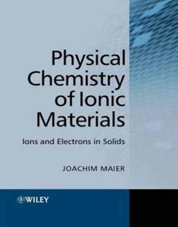 شیمی فیزیک مواد یونی: یون ها و الکترون ها در جامدات