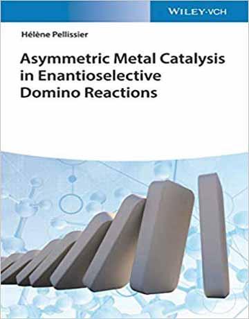 کاتالیزور های فلزی نامتقارن در واکنش های دومینو انانتیوسلکتیو