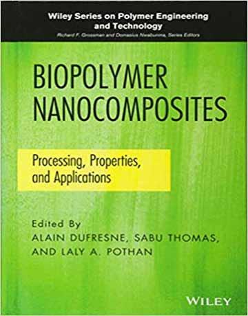 نانوکامپوزیت های بیوپلیمری: پردازش، خواص و کاربردها
