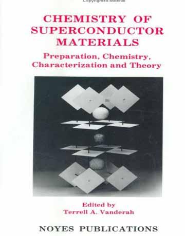 کتاب شیمی مواد ابررسانا: آماده سازی، شیمی، خصوصیات و تئوری