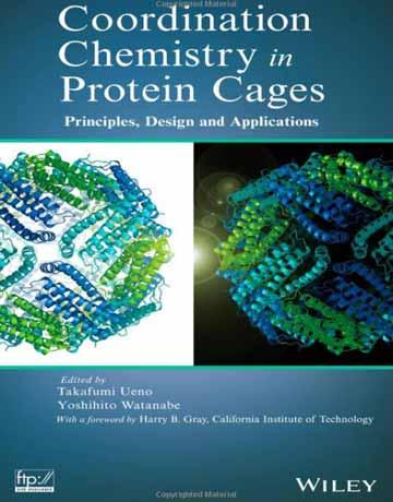 شیمی کوئوردیناسیون در قفس های پروتئین: مبانی، طراحی و کاربردها