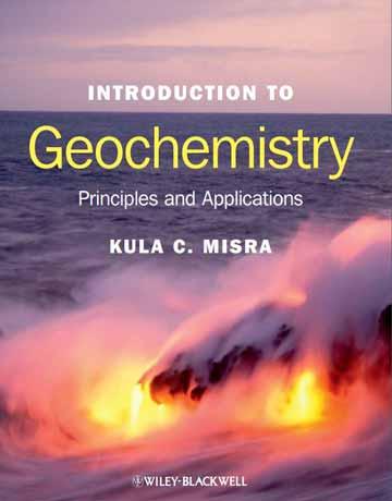 کتاب مقدمه ای بر ژئوشیمی: مبانی و کاربردها Kula C. Misra