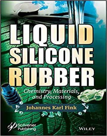 لاستیک سیلیکون مایع: شیمی، مواد و پردازش