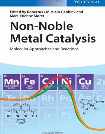 کتاب کاتالیزور فلزات غیر نجیب: واکنش ها و رویکردهای مولکولی